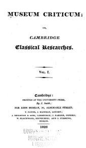 Museum Criticum: Or, Cambridge Classical Researches