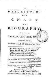 A description of a Chart of biography. With a catalogue of all the names inserted in it, and the date annexed to them