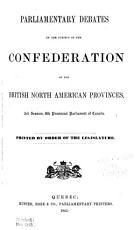 Parliamentary Debates on the Subject of the Confederation of the British North American Provinces  3rd Session  8th Provincial Parliament of Canada PDF