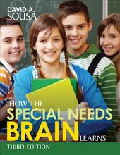 How the Special Needs Brain Learns: Edition 3