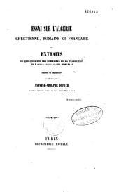 Essai sur l'Algérie chrétienne, romaine et française; ou, Extraits de quelques-uns des sommaires de la traduction de l'Africa christiana de Morcelli