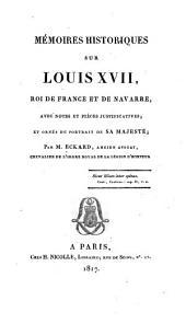Mémoires historiques sur Louis XVII, roi de France et de Navarre