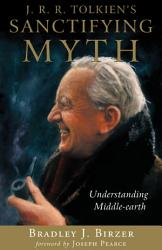J R R Tolkien S Sanctifying Myth Book PDF