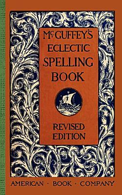 McGuffey s Eclectic Spelling Book