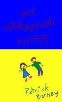 My Ukrainian Wife