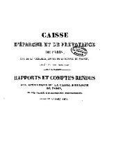 Caisse d'épargne et de prévoyance de Paris, rue de la Vallilère, Hotel de la Banque de France, fondée en novembre 1818: rapports et comptes rendus des opérations de la Caisse d'épargne de Paris, et des caisses d'épargne des départemens, pendant l'année1834