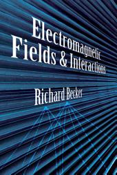 Electromagnetic Fields and Interactions