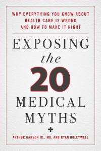 Exposing the Twenty Medical Myths Book