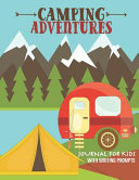 Camping Adventures Journal for Kids with Writing Prompts PDF