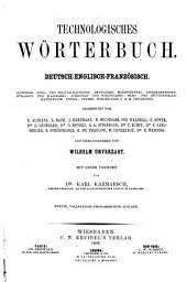 Technologisches wörterbuch, deutsch-englisch-französisch ...: bd. Deutsch-englisch-französisch. 4. verb. und bedeutend verm. aufl. 1887