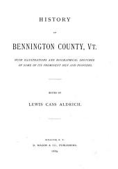 History of Bennington County, Vt: With Illustrations and Biographical Sketches of Some of Its Prominent Men and Pioneers