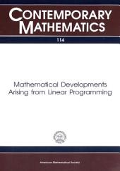 Mathematical Developments Arising from Linear Programming: Proceedings of a Joint Summer Research Conference Held at Bowdoin College, June 25-July 1, 1988