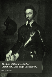The Life of Edward, Earl of Clarendon, Lord High Chancellor of England: Volume 1