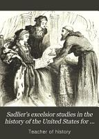 Sadlier s Excelsior Studies in the History of the United States  for Schools PDF