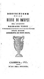 Descrizione delle Ruine di Pompei. Ottava edizione accresciuta de' nuovi scavi.