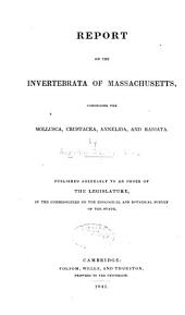 Report on the Invertebrata of Massachusetts: comprising the Mollusca, Crustacea, Annelida, and Radiata