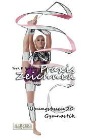 Praxis Zeichnen - Übungsbuch 20: Gymnastik