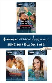 Harlequin Medical Romance June 2017 - Box Set 1 of 2: Healing the Sheikh's Heart\A Life-Saving Reunion\The Surgeon's Cinderella