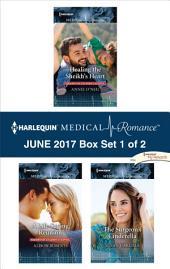 Harlequin Medical Romance June 2017 - Box Set 1 of 2: Healing the Sheikh's Heart\A Life-Saving Reunion\The Surgeon's Cinderella