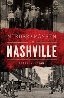 Murder   Mayhem in Nashville