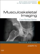 Musculoskeletal Imaging: Case Review Series E-Book: Edition 2