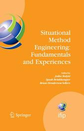 Situational Method Engineering: Fundamentals and Experiences: Proceedings of the IFIP WG 8.1 Working Conference, 12-14 September 2007, Geneva, Switzerland