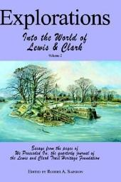Explorations Into the World of Lewis and Clark V-2 of 3: Volume 2
