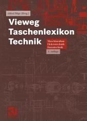 Vieweg Taschenlexikon Technik: Maschinenbau, Elektrotechnik, Datentechnik. Nachschlagewerk für berufliche Aus-, Fort- und Weiterbildung, Ausgabe 3