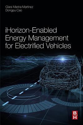 iHorizon Enabled Energy Management for Electrified Vehicles PDF