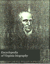 Encyclopedia of Virginia Biography, Under the Editorial Supervision of Lyon Gardiner Tyler: Volume 2