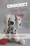 Crochet Your Own Puppy