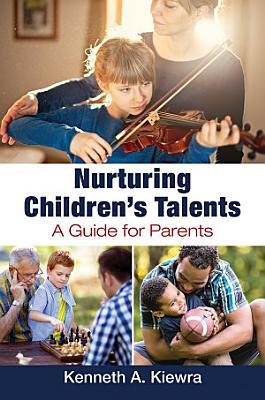 Nurturing Children s Talents  A Guide for Parents