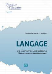 Langage : une construction multifactorielle - un outil pour les apprentissages: Essai