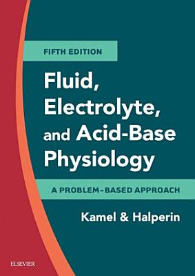 Fluid  Electrolyte and Acid Base Physiology E Book