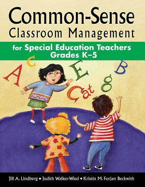 Common Sense Classroom Management for Special Education Teachers Grades K 5 PDF
