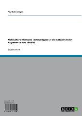 Plebiszitäre Elemente im Grundgesetz: Die Aktualität der Argumente von 1948/49