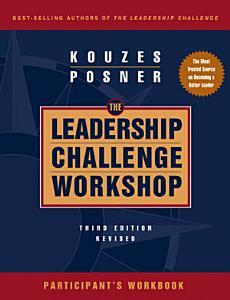 The Leadership Challenge Workshop  Participant s Workbook Book