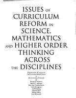 Issues of Curriculum Reform in Science  Mathematics  and Higher Order Thinking Across the Disciplines PDF