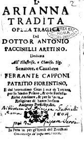 L'Arianna tradita opera tragica del dottor Antonio Paccinelli aretino. Dedicata all'illustriss. e clariss. sig. senatore, e caualiere Ferrante Capponi patritio fiorentino, ..