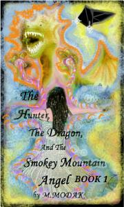 The Hunter, The Dragon And The Smokey Mountain Angel Book 1