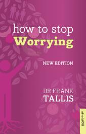 How to Stop Worrying: New Edition
