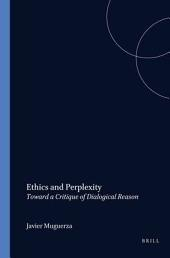 Ethics and Perplexity: Toward a Critique of Dialogical Reason