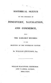 Historical Sketch of the Progress of Discovery, Navigation, and Commerce, from the Earliest Records to the Beginning of the Nineteenth Century