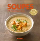 Soupes et gazpachos: 90 recettes simples, rapides et savoureuses