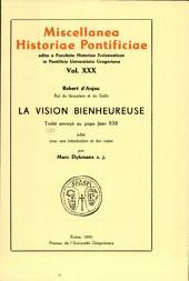 Robert d'Anjou, roi de Jérusalem et de Sicile: la vision bienheureuse. Traité envoyé au pape Jean XXII