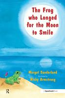 The Frog Who Longed for the Moon to Smile PDF