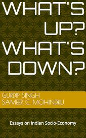 What's Up? What's Down?: Essays on Indian Socio-Economy
