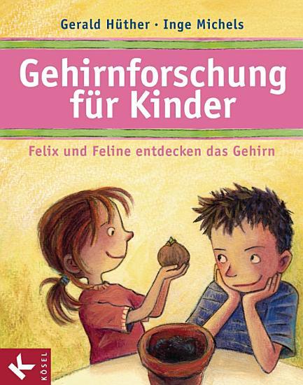 Gehirnforschung f  r Kinder     Felix und Feline entdecken das Gehirn PDF