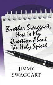 Brother Swaggart, Here Is My Question About the Holy Spirit