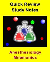 Anesthesiology Mnemonics for Health Sciences Students & Professionals: Quick Review Study Notes